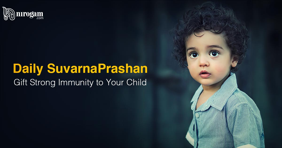 Daily SuvarnaPrashan – Gift Strong Immunity to Your Child