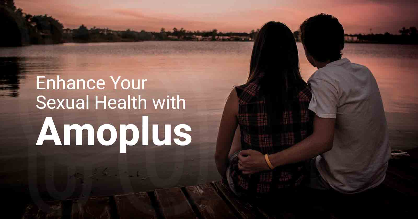 Enhance Your Sexual Health with Amoplus