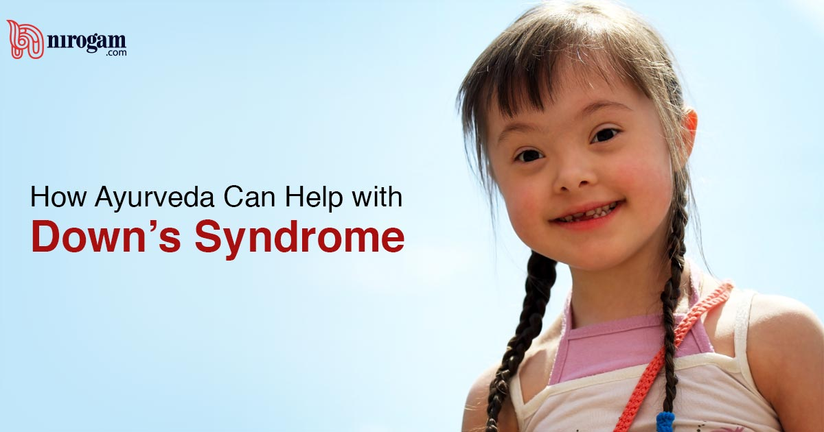 How Ayurveda Can Help with Down's Syndrome