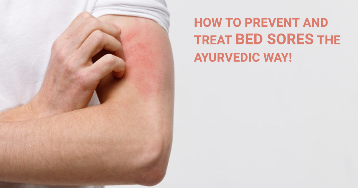 How to Prevent and Treat Bed Sores the Ayurvedic Way!