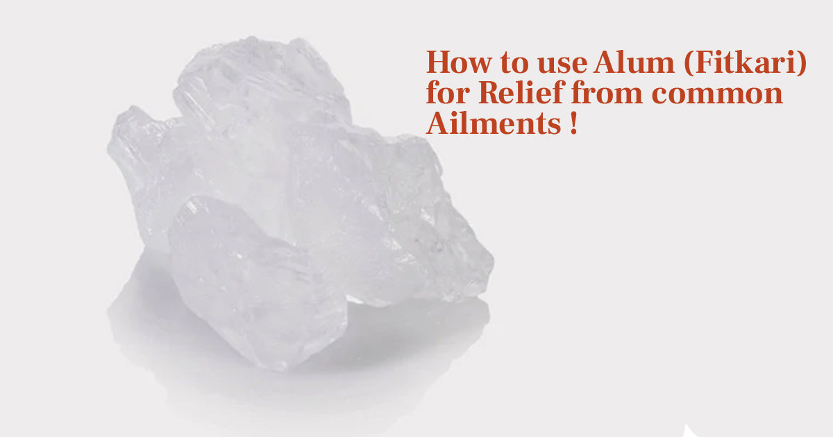 How to Use Alum (Fitkari) for Relief from Common Ailments!