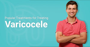 Popular Treatments for Treating Varicocele