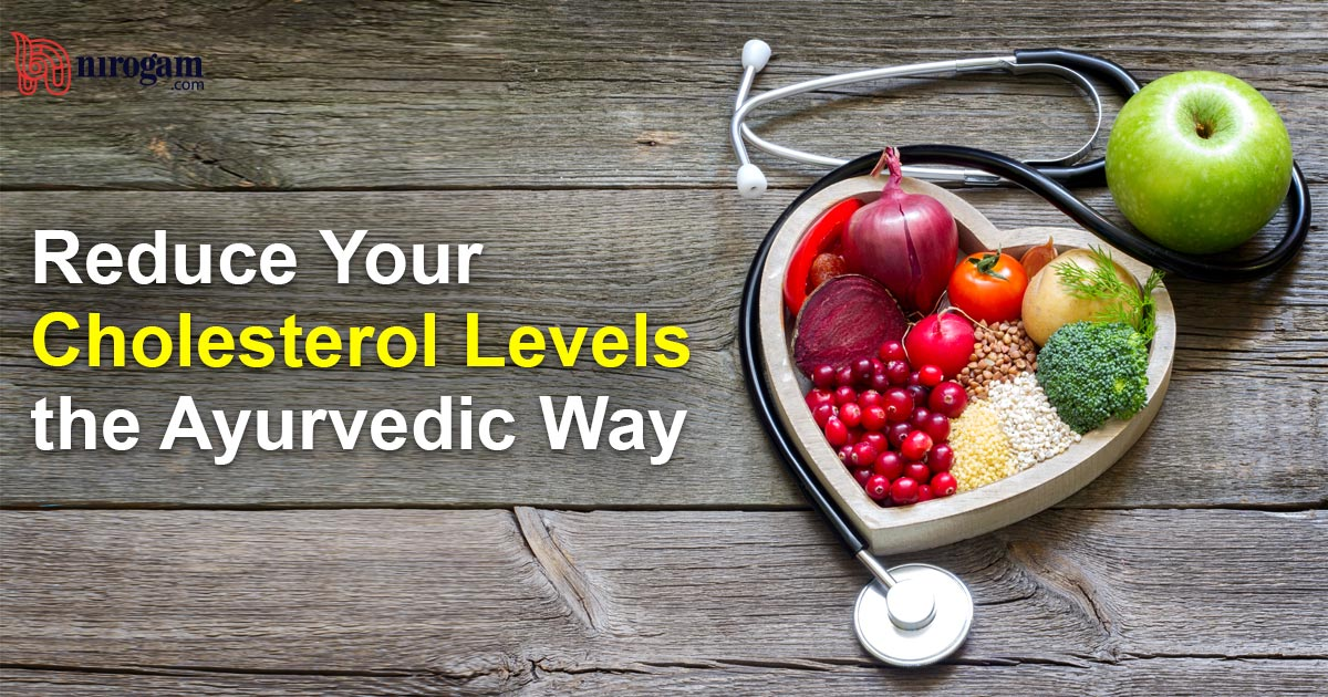 How to Reduce Your Cholesterol/Triglyceride Levels the Ayurvedic Way