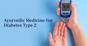 AYURVEDIC HERBS, NATURAL TREATMENT & AYURVEDIC MEDICINE FOR DIABETES TYPE 2