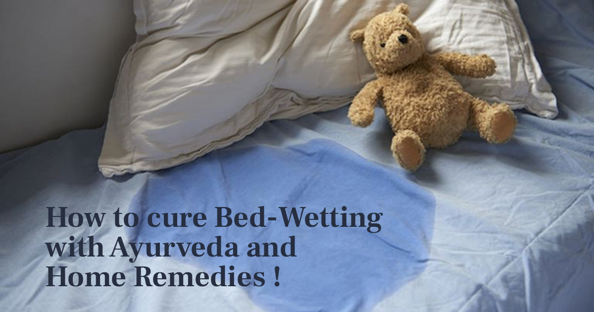 How to Cure Bed-Wetting with Ayurveda and Home Remedies!