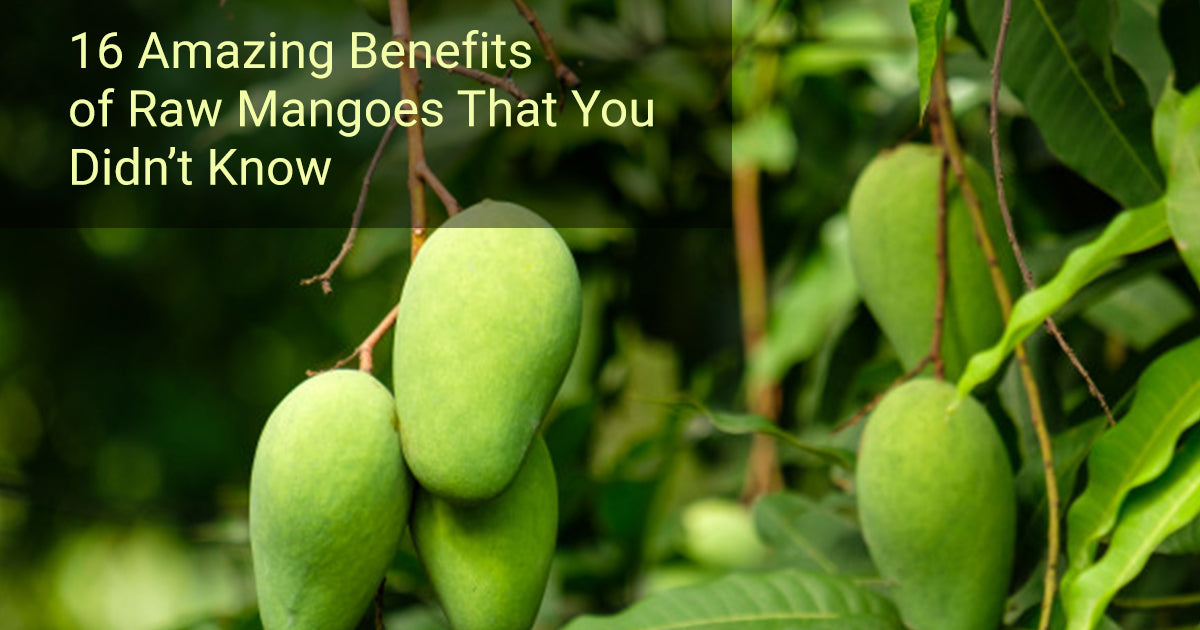 16 Amazing Benefits of Raw Mangoes That You Didn't Know