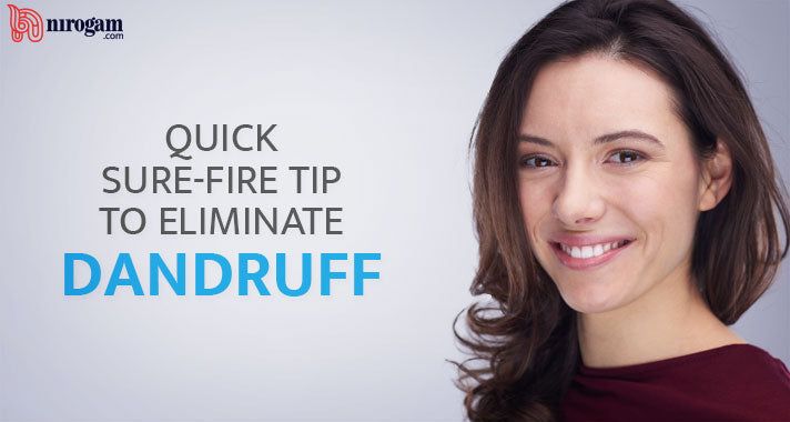 Quick Sure-fire tip to eliminate dandruff