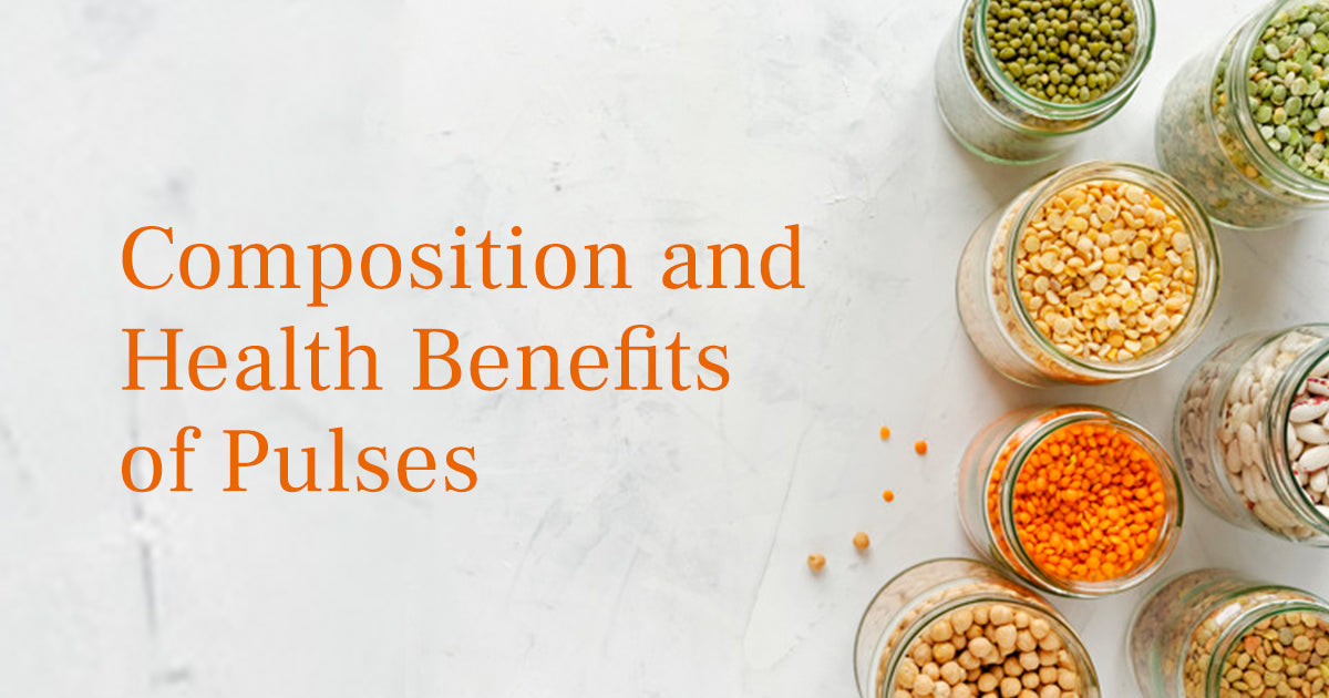 Composition and Health Benefits of Pulses