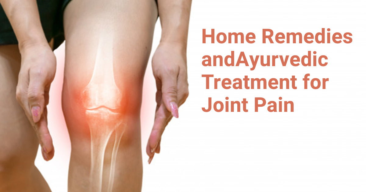 home remedies and ayurvedic treatment for joint pain