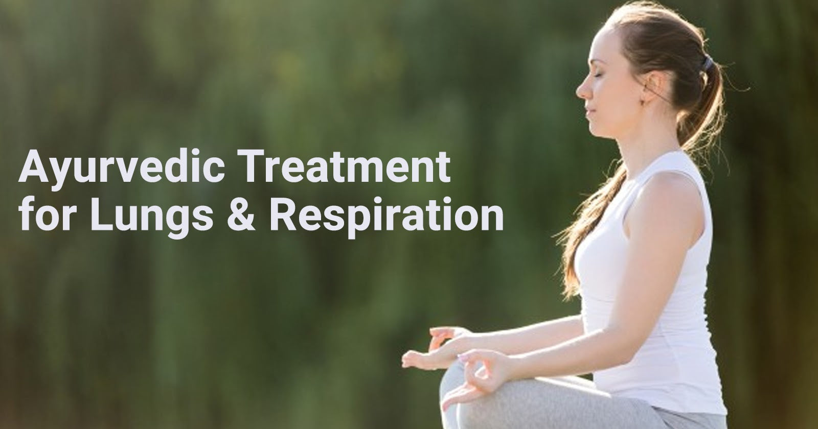 lungs & respiration treatment in ayurveda