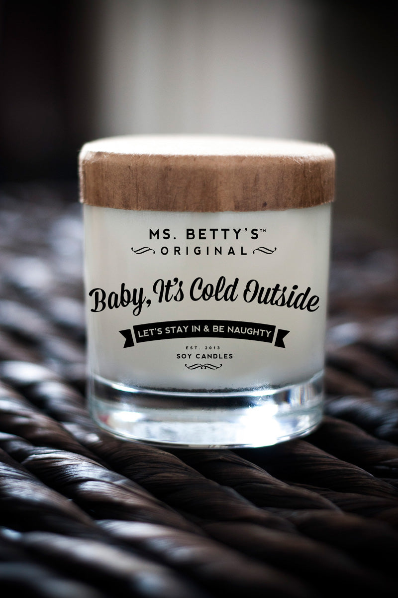 Baby It's Cold Outside - Let's Stay In and Be Naughty - Ms. Betty's Original