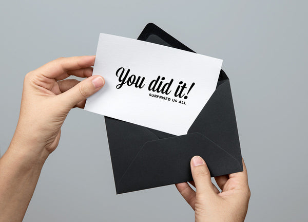 You did it! Surprised Us All - Greeting Card
