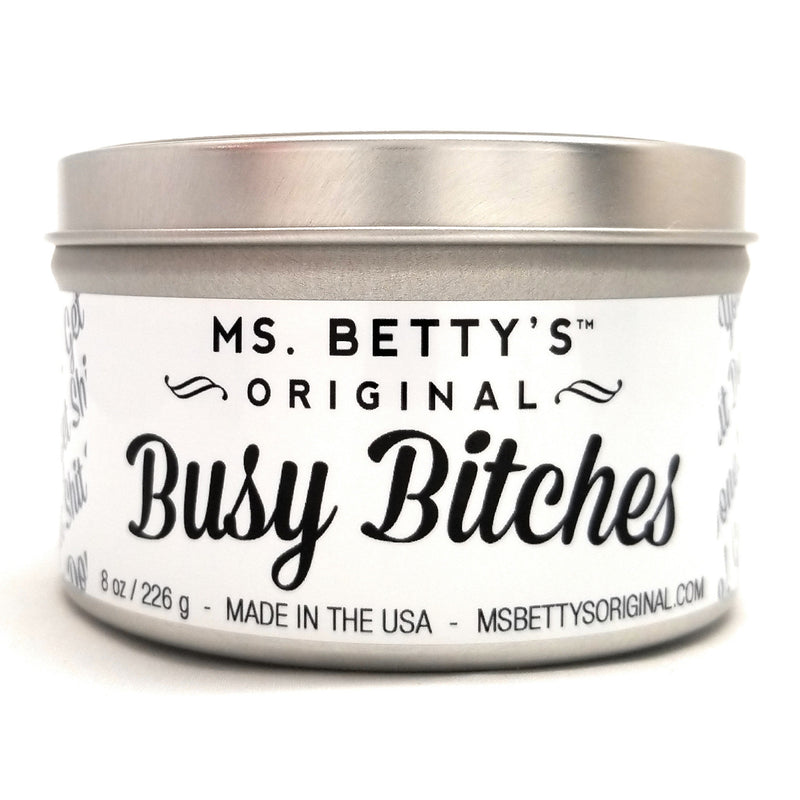 Busy Bitches, Get Shit Done - Travel Candle - Ms. Betty's Original