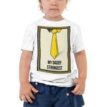 Load image into Gallery viewer, My Daddy Strongest Toddler Tee