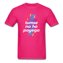Load image into Gallery viewer, Tumse na ho payega basic T-Shirt - fuchsia