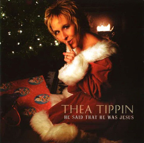 "Thea Tippin's ""He Said That He Was Jesus"" Album"