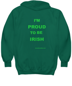 I'm Proud To Be Irish Hoodie, three colors, all sizes.
