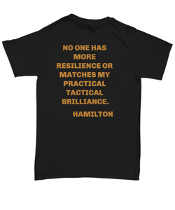 """No one has more resilience"" Hamilton play unisex black T-shirt all sizes limited edition"
