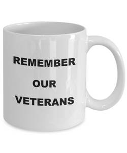 Remember our veterans funny coffee mug Printed both sides For him or her
