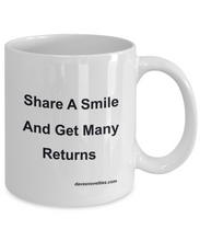 Load image into Gallery viewer, Share A Smile And Get Many Returns white ceramic mug 11oz or 15oz Great for any occasion.