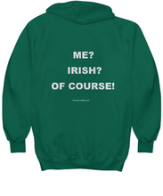 Load image into Gallery viewer, Me? Irish? Of Course! green hoodie Unisex All sizes Great for Irishmen.