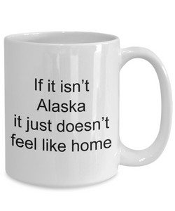 Alaska funny white coffee mug women men 11oz or 15oz