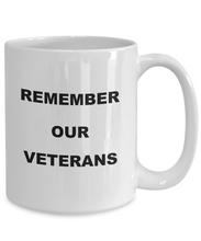 Load image into Gallery viewer, Remember our veterans funny coffee mug Printed both sides For him or her