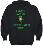 Load image into Gallery viewer, Ladies Can Be Leprechauns Too! Hoodie Three colors to choose from All sizes.