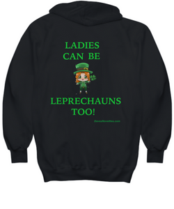 Ladies Can Be Leprechauns Too! Hoodie Three colors to choose from All sizes.