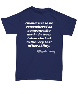 Ruth Baden Ginsburg RBG Remembered quote unisex tee shirt 7 colors all sizes