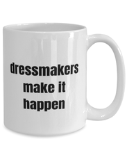 Load image into Gallery viewer, Dressmakers funny white coffee mug for women or men
