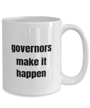 Load image into Gallery viewer, Governors funny white coffee mug for women or men