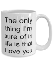 Load image into Gallery viewer, Sure I love you funny coffee mug for women or men