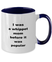Load image into Gallery viewer, Whippet mom funny two-tone coffee mug four colors 11oz women men