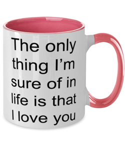 I love you funny two-tone coffee mug four colors 11oz for women and men