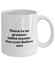 Load image into Gallery viewer, Greatest ballet master coffee mug cup for women or men