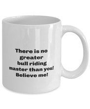 Load image into Gallery viewer, Greatest bull riding master coffee mug cup for women or men