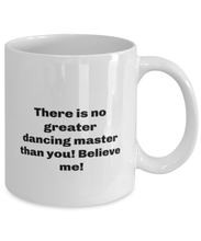 Load image into Gallery viewer, Greatest dancing master coffee mug cup for women or men
