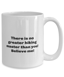 Greatest Hiking master coffee mug cup for women or men