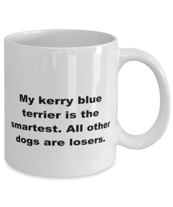 My Kerry Blue Terrier is the smartest funny white coffee mug for women or men