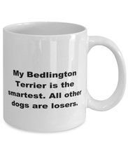Load image into Gallery viewer, My Bedlington Terrier is the smartest funny white coffee mug for women or men