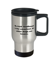 Load image into Gallery viewer, My Irish Wolfhound is the smartest funny spill proof travel mug for women or men 14 oz