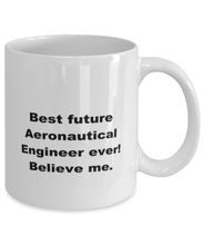 Load image into Gallery viewer, Best future Aeronautical Engineer ever, white coffee mug for women or men