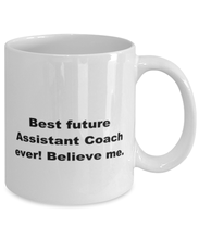 Load image into Gallery viewer, Best future Assistant Coach ever, white coffee mug for women or men