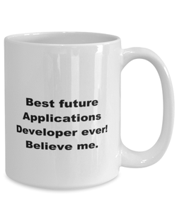Best future Applications Developer ever, white coffee mug for women or men