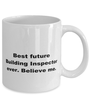 Load image into Gallery viewer, Best future Building Inspector ever, white coffee mug for women or men