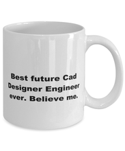 Load image into Gallery viewer, Best future Cad Designer Engineer ever, white coffee mug for women or men