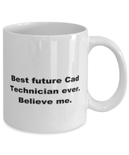 Load image into Gallery viewer, Best future Cad Technician ever, white coffee mug for women or men