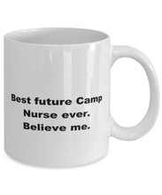 Load image into Gallery viewer, Best future Camp Nurse ever, white coffee mug for women or men