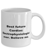 Load image into Gallery viewer, Best future Cardiac Electrophysiologist ever, white coffee mug for women or men